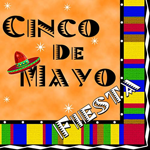 Celebrate Cinco de Mayo Holliday